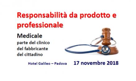 Responsabilità da prodotto e professionale – 17 novembre 2018 a Padova