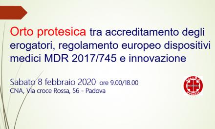 Orto protesica tra Accreditamento erogatori, regolamento europeo MDR 2017/745 e innovazione – 8 febbraio 2020 a Padova